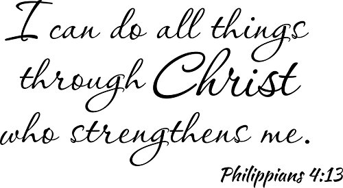Wall Decal I Can Do All Things Through Christ Who Strengthens Me Philippians 4:13 Bible Verse Quote