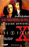 The X-Files - Guide officiel, tome 1 : La vérité est ailleurs  par Lowry