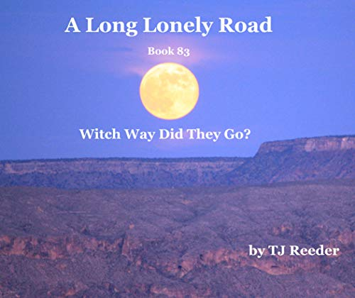 A Long Lonely Road, Witch way did they go, book 83 by [Reeder, TJ]