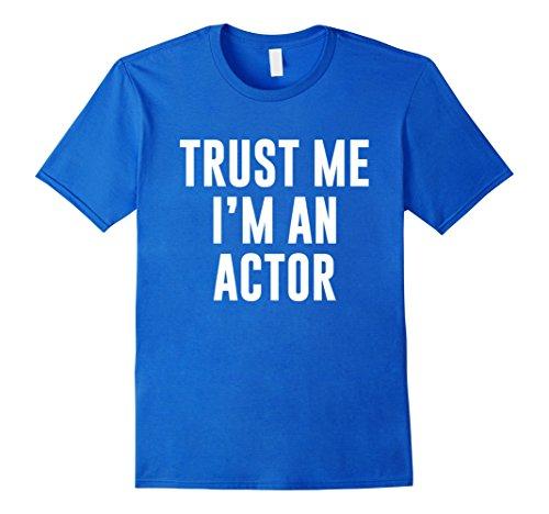 Men's Trust Me I'm an Actor Movie TV Stage Star T-Shirt Medium Royal Blue
