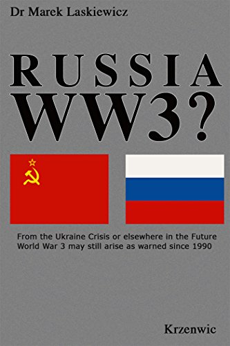 Russia WW3?: From a Ukraine Crisis or Elsewhere in the Future, World War 3 May Yet Arise