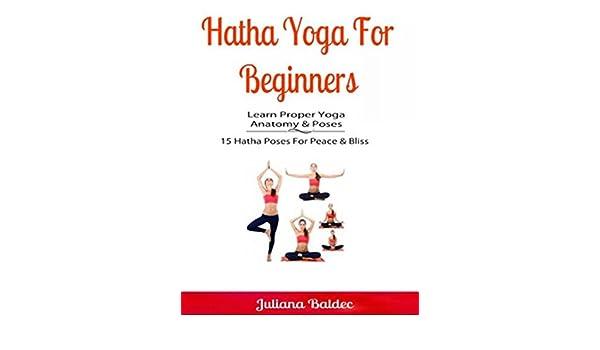 Hatha Yoga For Beginners: Learn Proper Yoga Anatomy & Poses ...