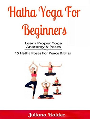Hatha Yoga For Beginners: Learn Proper Yoga Anatomy & Poses ...