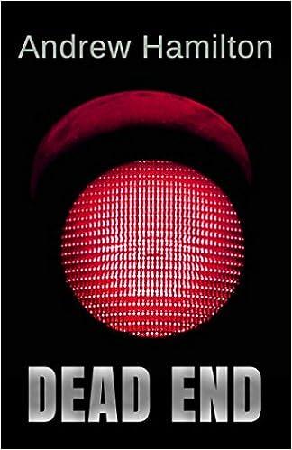Dead End: Amazon co uk: Andrew Hamilton: 9781549897757: Books