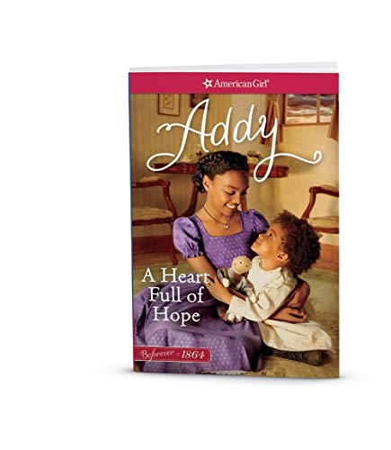 A Heart Full of Hope: An Addy Classic Volume 2 (American Girl Beforever Classic) ()