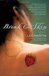 Break the Skin: A Novel