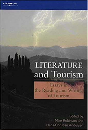 com literature and tourism essays in the reading and  literature and tourism essays in the reading and writing of tourism 1st edition