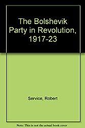 The Bolshevik Party in Revolution, 1917-23
