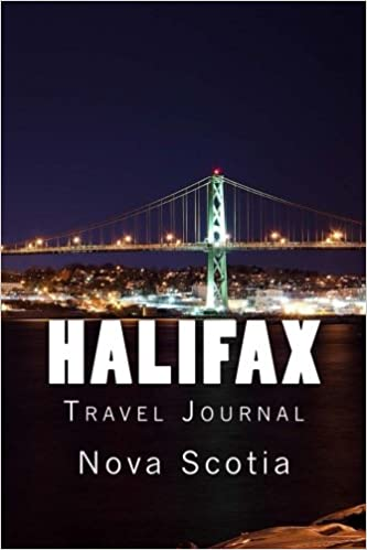 Halifax: Nova Scotia - Travel Journal 150 Lined Pages