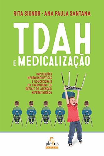 eBook TDAH E MEDICALIZAÇÃO: Implicações neurolinguísticas e educacionais do Transtorno de Déficit de Atenção/Hiperatividade