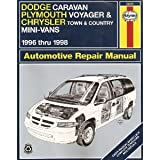 Dodge Caravan, Plymouth Voyager, Chrysler Town & Country Mini-Vans: 1996 thru 1998 (Haynes Automotive Repair Manuals)