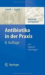 Antibiotika in Der Praxis Mit Hygieneratschlagen (1x1 Der Therapie)