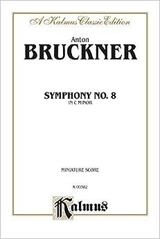 Symphony No. 8 in C Minor: Kalmus Classic Edition (Kalmus Edition)
