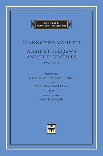 Against the Jews and the Gentiles: Books I–IV (The I Tatti Renaissance Library)