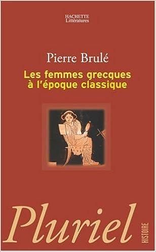 Lire un Les femmes grecques à l'époque classique pdf epub