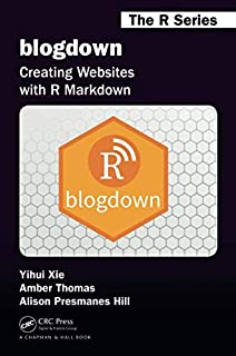 R Markdown: The Definitive Guide (Chapman & Hall/CRC: The R