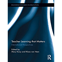 Teacher Learning That Matters: International Perspectives (Routledge Research in Education Book 62) (English Edition)