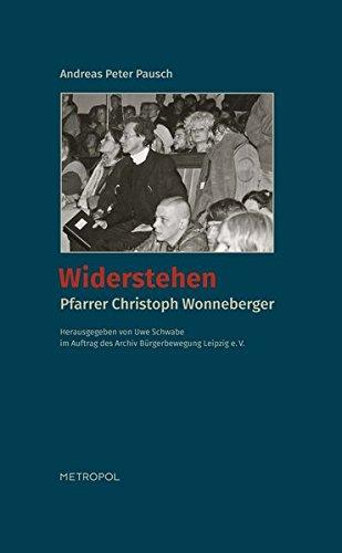 Widerstehen: Pfarrer Christoph Wonneberger
