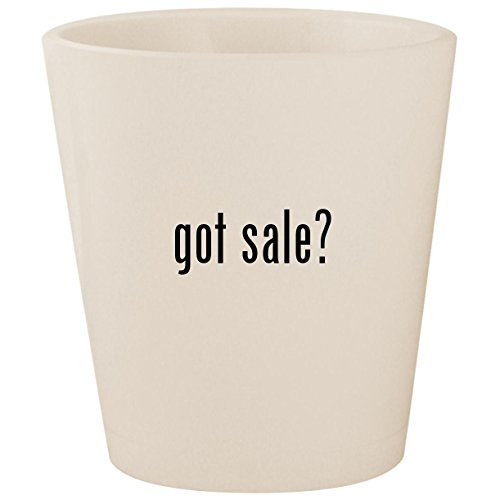 got sale? - White Ceramic 1.5oz Shot Glass