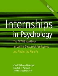 Carol Williams-Nickelson: Internships in Psychology : The Apags Workbook for Writing Successful Applications and Finding the Right Fit (Paperback - Revised Ed.); 2012 Edition