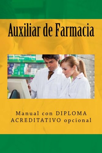 Auxiliar de Farmacia: Manual con DIPLOMA ACREDITATIVO opcional (Spanish Edition) Segismundo Uriarte Dominguez