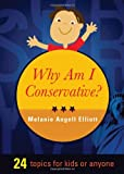 Why Am I Conservative?, Melanie Angell Elliott, 1616634375