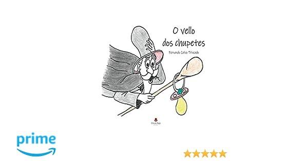 O Vello dos Chupetes: Amazon.es: Fernando calvo trincado: Libros