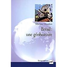 Brésil : une géohistoire (Géographies) (French Edition)
