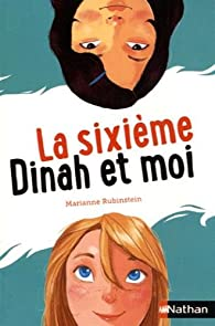 La sixième, Dinah et moi par Marianne Rubinstein