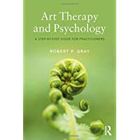 Art Therapy and Psychology: A Step-by-Step Guide for Practitioners