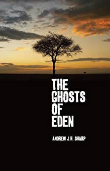 The Ghosts of Eden by [Sharp, Andrew JH]