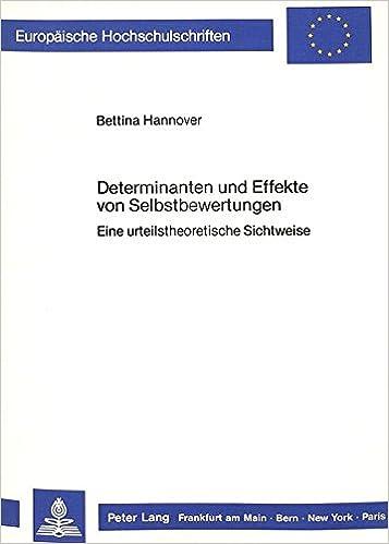 Book Determinanten Und Effekte Von Selbstbewertungen: Eine Urteilstheoretische Sichtweise (Europaeische Hochschulschriften / European University Studie)