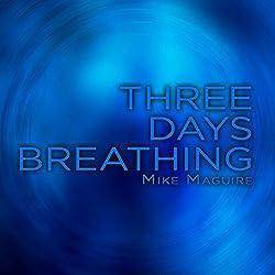 Three Days Breathing