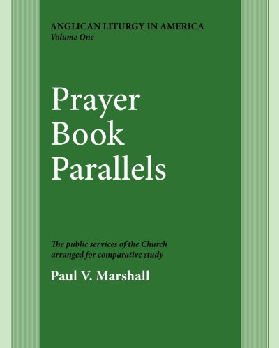 Prayer Book Parallels Volume 1 (Anglican Liturgy in America)