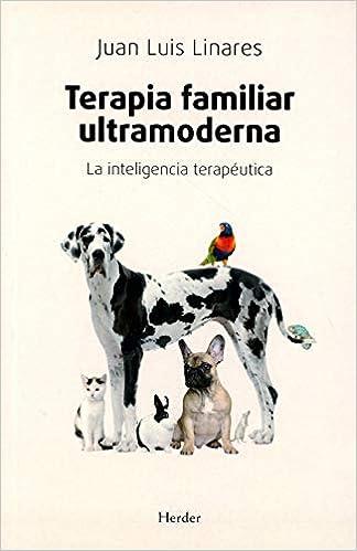 Terapia familiar ultramoderna: La inteligencia terapéutica ...