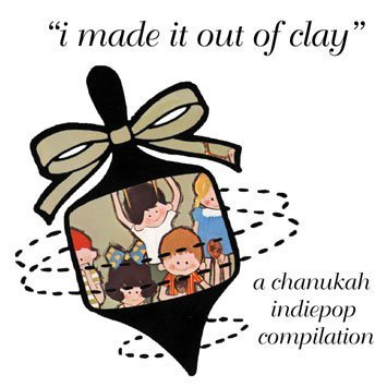 I Made It Out Of Clay : A Hanukkah Pop Collection (1999-05-03) by Little Shirley Beans Records