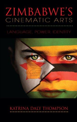 Zimbabwe's Cinematic Arts: Language, Power, Identity by Indiana University Press