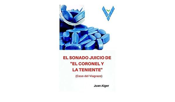 El sonado juicio de el Coronel y La Teniente: El caso del Viagrazo (Spanish Edition) - Kindle edition by Juan Alger. Mystery, Thriller & Suspense Kindle ...