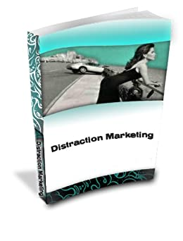 Distraction Marketing: Using Psychology to Sell (Internet Marketing Book 10) by [Jay, Dr. Harry]