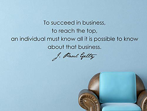 J. Paul Getty Motivational Business Quote Wall Decal to Succeed in Business, to Reach The Top, an Individual Must. 36x11.5 Inches