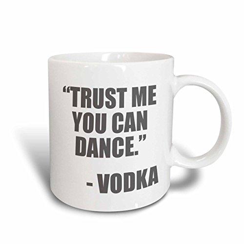 Dance Tea (3dRose mug_163892_1 Trust Me You Can Dance Vodka Grey Ceramic Mug, 11-Ounce)
