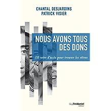 Nous avons tous des dons : 10 voies d'accès pour trouver les vôtres (French Edition)