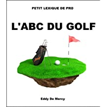 L'ABC DU GOLF (French Edition)