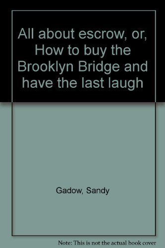 All about escrow, or, How to buy the Brooklyn Bridge and have the last laugh