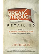 Breakthrough Retailing: How a Bleeding Orange Culture Can Change Everything