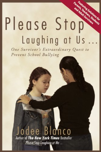 Please Stop Laughing at Us: One Woman's Extraordinary Quest to Prevent School Bullying