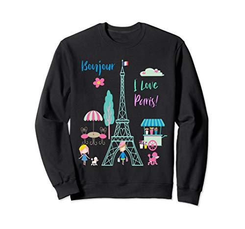 (Bonjour I love Paris Sweatshirt Eiffel tower France Gift)