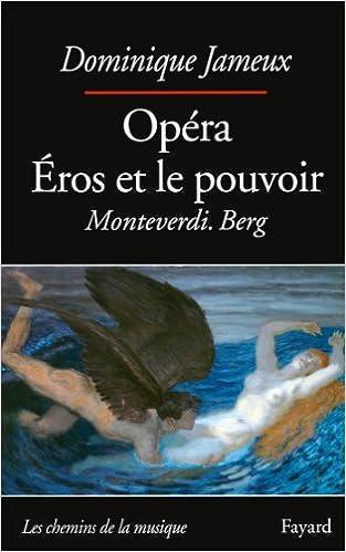 Livres gratuits Opéra Eros et le pouvoir: Monteverdi. Berg pdf