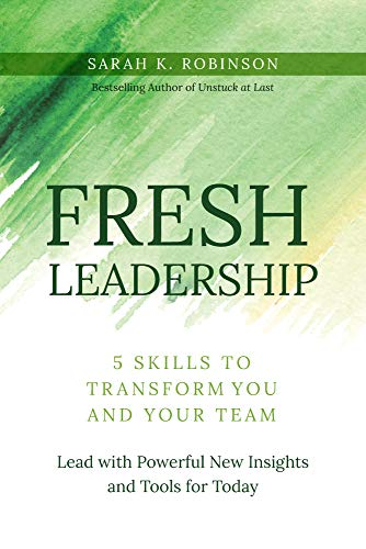 FRESH Leadership: 5 Skills to Transform You and Your Team (Talent Review Best Practices)