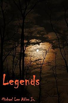 Legends by [Ables Jr., Michael]